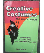 Creative Costumes for any Occasion Mark Walker 1984 Halloween - $13.95