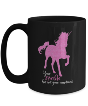 Your Sparkle Has Not Gone Unnoticed - Cute Pink Unicorn black Coffee Mug... - $21.87 CAD+