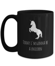 Cute Today I'm Gonna Be a Unicorn - black ceramic Coffee Mug Teacup 11oz 15oz - $16.82+