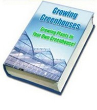 Growing Plants In Your Own Greenhouse 52 page ebook in pdf format - $1.69