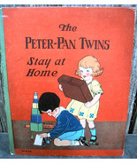 Peter Pan Twins Stay at Home 1st Ed 1929 Rhoda Chase Illus, S.E. LOWE Ch... - $22.00