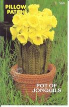 Pillow Patch Pot of Jonquils Crochet Pattern~Annie's~NEW~1982 - $8.99
