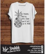 Be A Pineapple T Shirt Love Vegan Feminist Strong Funny Hipster Unisex Gift - $13.11