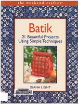 Batik 21 Beautiful Projects Using Simple Techniques How To Craft Book - $7.99