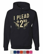 I Plead the 2nd Amendment Hoodie Gun Rights 2A Constitution Sweatshirt - $22.84+