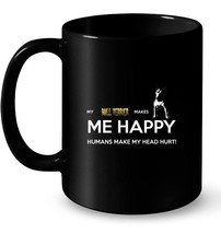 My Bull Terrier Makes Me Happy Humans make my head hurt - $13.99+