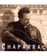 Chaparral [Audio CD] Jeff Hughes - $5.78