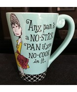 Hallmark MUG  Any Pan is a No Stick Pan if You No Cook In It - $12.99