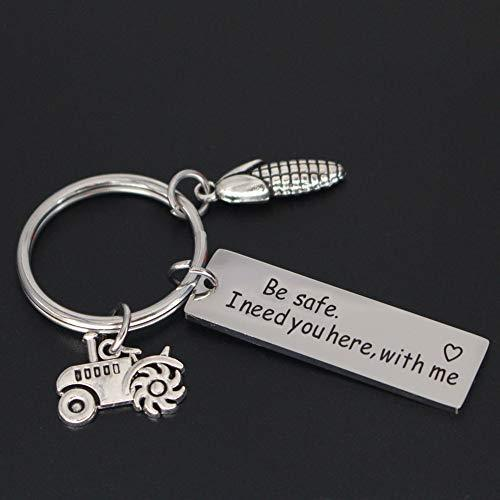 Keychain for Farmer Be Safe I Need You Here with Me Tractor Driver Corn Keyring