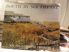 South by Southeast Paintings by Ray Ellis Author Walter Cronkite 1983 Ha... - $12.49