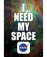 NASA Logo I Need My Space Nebula Image Tin Sign Poster NEW UNUSED - $6.89