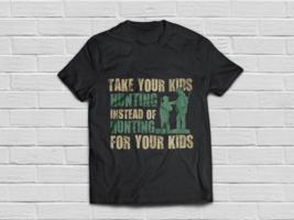 Proud Dad Hunter Shirt - Take Your Kids Hunting - $18.95