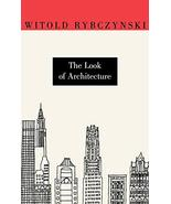 The Look of Architecture [Paperback] Rybczynski, Witold - $5.83