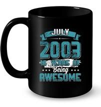 July 2003 Birthday 15 Years Of Being Awesome Gift Coffee Mug - $13.99+