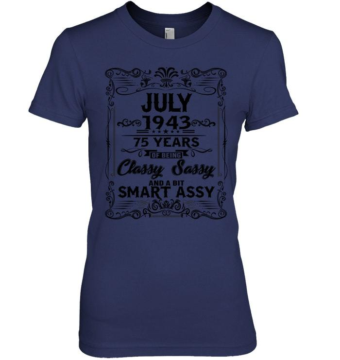 75th Birthday Gift July 1943 Classy Sassy And Smart Shirt image 2