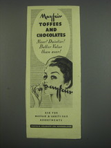 1949 Mayfair Toffees & Chocolates Ad - $14.99