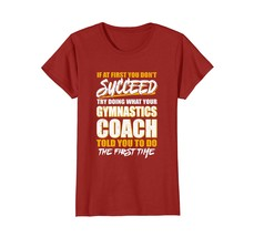If At First You Don't Succeed Funny Gymnastics Coach T-Shirt Wowen - $19.95+
