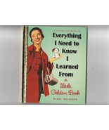 Everything I Need to Know I Learned from a Little Golden Book by Diane M... - $3.97