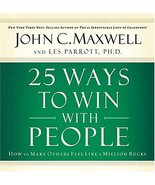 25 Ways To Win With People: How To Make Others Feel Like A Million Bucks... - $10.16