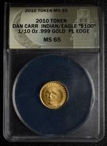 RARE 2010 Token Dan Carr Indian Eagle 1/10 GOLD .999 ANACS MS65 Lot A 559