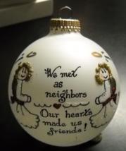 Heart Gifts by Teresa Thibault Christmas Ornament We Met As Neighbors Boxed - $12.99