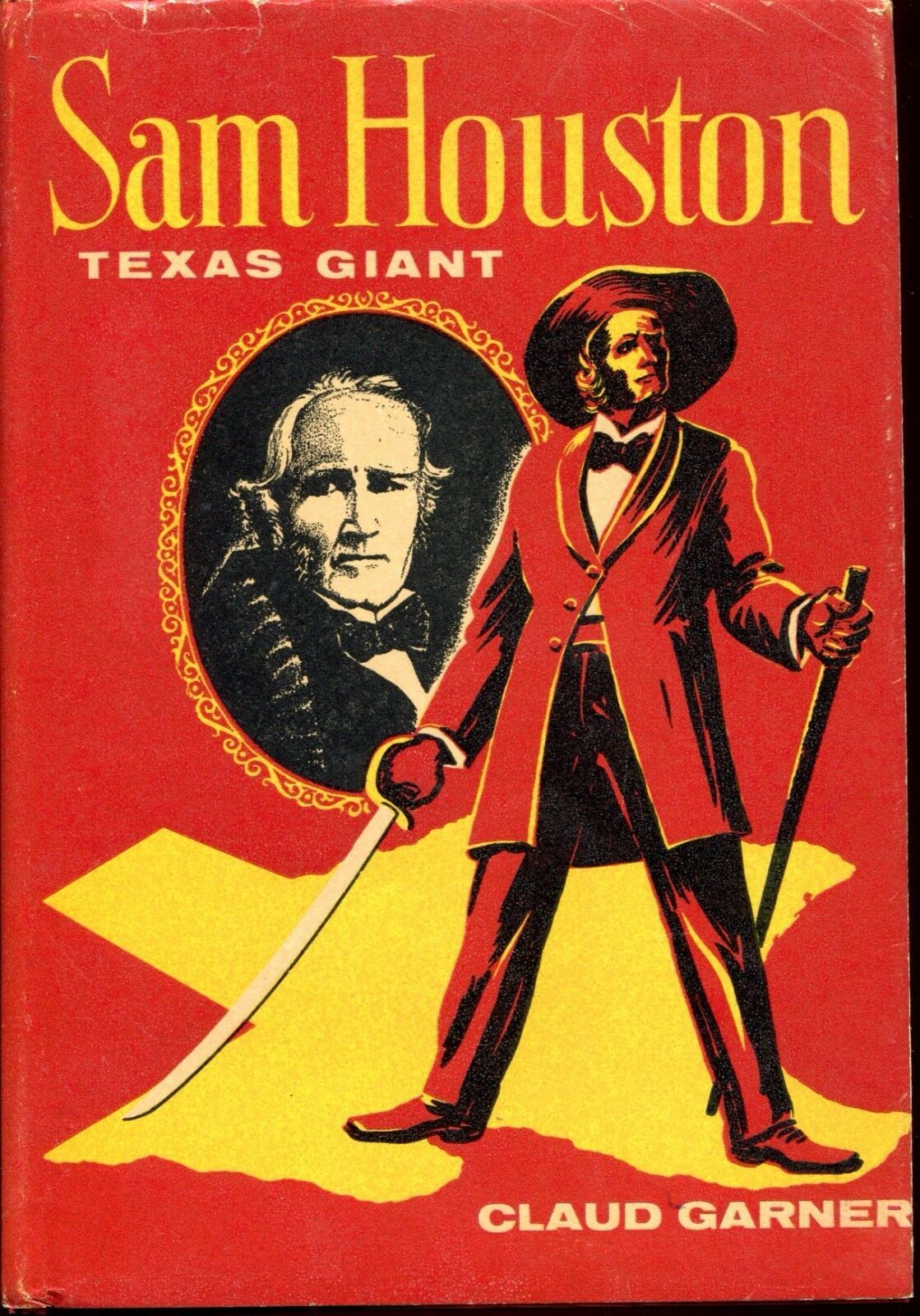 Primary image for Sam Houston Texas Giant by Claud Garner Naylor 1969 HC DJ Teen-YA Texas History