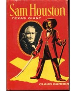 Sam Houston Texas Giant by Claud Garner Naylor 1969 HC DJ Teen-YA Texas History - $24.00