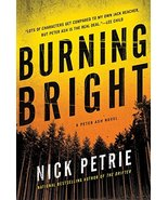 Burning Bright (A Peter Ash Novel) [Hardcover] Petrie, Nick - $10.88