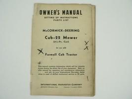 Cub-22 Mower Farmall Cub Tractor Owners Manual Parts List McCormick Deer... - $50.00