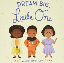 Dream Big, Little One (Vashti Harrison) [Board book] Harrison, Vashti - $4.95