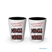 I'm Maid of Honor shot glass- Not a Miracle Worker -Maid of Hono Gifts (2) - $17.59