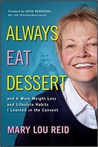 ALWAYS EAT DESSERT by Mary Lou Reid - Paperback book