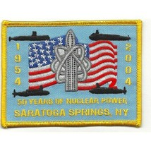 US Navy 50 Years of Nuclear Power Saratoga Springs Patch NEW!!! - $11.83