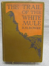 The Trail of the White Mule by Bower, B.M. - $44.55