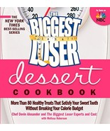 The Biggest Loser Dessert Cookbook: More than 80 Healthy Treats That Sat... - $7.16