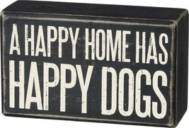 Primitives by Kathy Box Sign with Quote - A Happy Home Has Happy Dogs  - $15.72