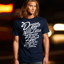 Dream as if You Will Live Forever T-Shirt - $18.95+
