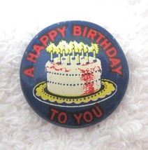 """Tin Litho Pin Back Button Pinback Happy Birthday To You 3/4"""" Cake & Can... - $9.90"""