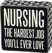 "Primitives by Kathy Cap Trimmed Box Sign, 6"" x 2.5"", Nursing The Hardest Job You - $12.00"