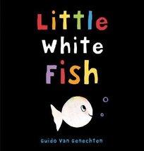 Little White Fish [Board book] Genechten, Guido Van - $10.39