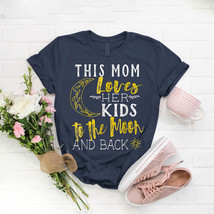 This Mom Loves Her Kids To The Moon T- Shirt Birthday Funny Ideas Gift V... - $15.99+