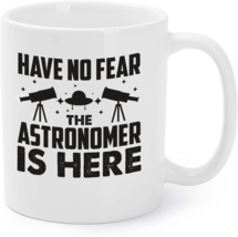 The Astronomer is Here Astronomer Coffee Mugs - $16.95