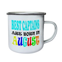 Best Captains Are Born In August Funny Retro,Tin, Enamel 10oz Mug u88e - $13.13