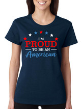Women's T Shirt Proud To Be An American Trendy 4th Of July Outfit - $17.94+