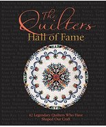 The Quilters Hall of Fame: 42 Masters Who Have Shaped Our Art The Quilte... - $8.95