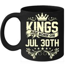 Kings Are Born On July 30th Birthday 11oz Coffee Mug Gift - $15.95
