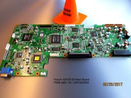 HITACHI 42HDF39 Main Board PWB-0891-02 / 5097652009 - $38.34