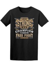 Very Strong Man Free Fight Men's Tee -Image by Shutterstock - $14.84+