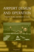 Airport Design and Operation [Aug 01, 2000] Kazda, Antonin and Kazda, A. - $24.75