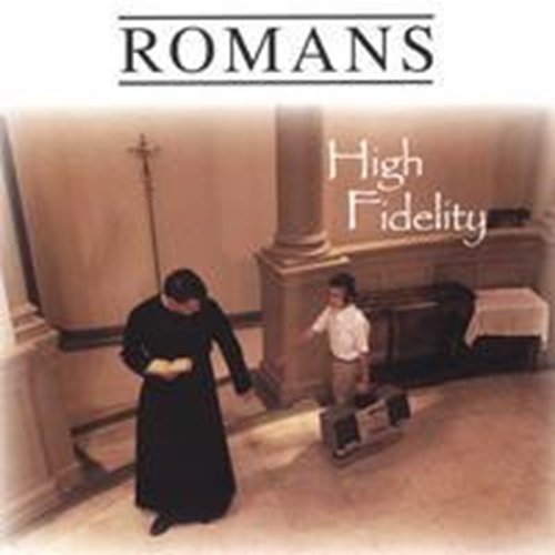 High fidelity by romans